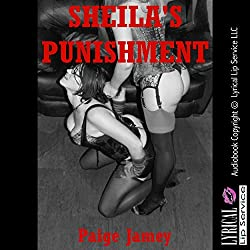 Sheila's Punishment: A Rough Anal Sex BDSM Story