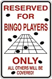 Reserved For Bingo Players Only S100 Aluminum Metal Signs 8 X 12 in.