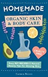 """""""Homemade Organic Skin & Body Care - Easy DIY Recipes and Natural Beauty Tips for Glowing Skin (Body Butters, Essential Oils, Natural Makeup, Masks, Lotions, Body Scrubs & More - 100% Cruelty Free)"""" av Carmen Reeves"""