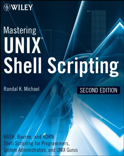 Mastering Unix Shell Scripting: Bash, Bourne, and Korn Shell Scripting for Programmers, System Administrators, and UNIX Gurus Doc
