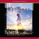 The Gendarme: A Novel   Mark Mustian