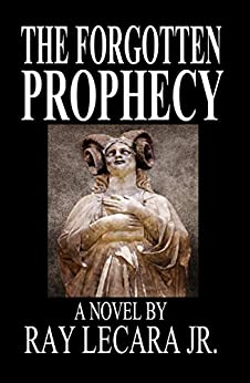 The Forgotten Prophecy by [LeCara Jr., Ray]