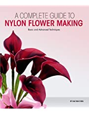 Complete Guide to Nylon Flower Making: Basic and Advanced Techniques