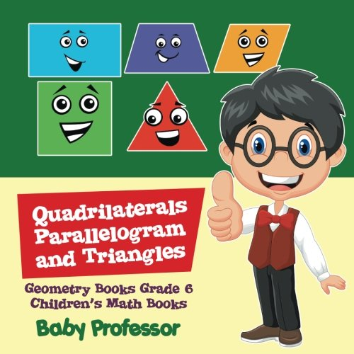 Quadrilaterals, Parallelogram and Triangles - Geometry Books Grade 6 | Children's Math Books
