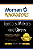 img - for Women Innovators: Leaders, Makers and Givers (Women Innovators: Leaders, Givers and Makers) (Volume 1) book / textbook / text book