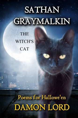 Sathan Graymalkin the Witch's Cat: Poems for Hallowe'en