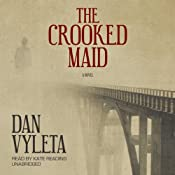 The Crooked Maid: A Novel | Dan Vyleta