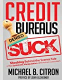 Credit Bureaus Suck, Michael Citron, 0615936512