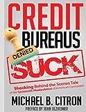 Credit Bureaus Suck, Michael Citron, 0615936512
