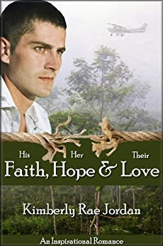 Faith, Hope & Love: A Christian Romance by [Jordan, Kimberly Rae]