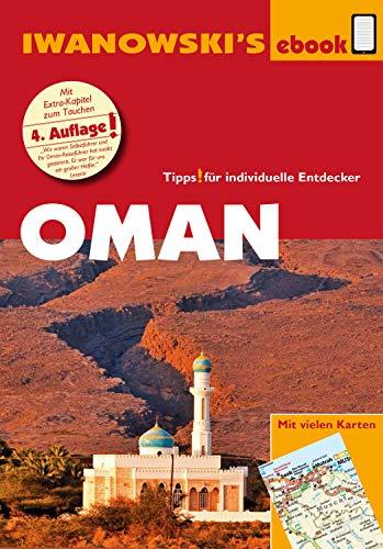 Oman - Reiseführer von Iwanowski: Individualreiseführer mit vielen Detail-Karten und Karten-Download (Reisehandbuch) (German Edition)