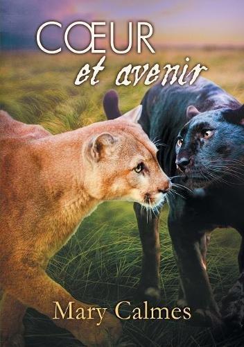 Coeur Et Avenir (Le Clan Des Pantheres)  [Calmes, Mary] (Tapa Blanda)