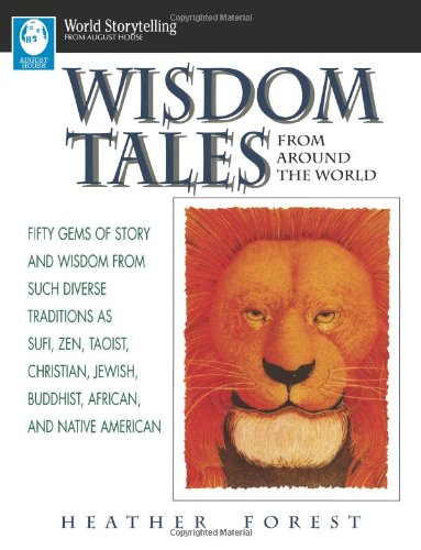 Wisdom Tales from Around the World (World Storytelling)