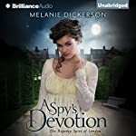 A Spy's Devotion: The Regency Spies of London, Book 1 | Melanie Dickerson