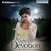 A Spy's Devotion: The Regency Spies of London, Book 1 | Melanie Dickerson