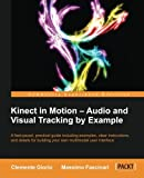 Kinect in Motion Audio and Visual Tracking by Example, Clemente Giorio, 1849697183