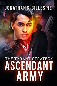 Ascendant Army (The Tyrant Strategy Book 3) by [Gillespie, Jonathan C.]