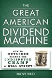 img - for The Great American Dividend Machine: How an Outsider Became the Undisputed Champ of Wall Street book / textbook / text book