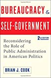 Bureaucracy and Self-Government: Reconsidering the Role of Public Administration in American Politics (Interpreting American Politics)