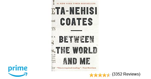Between the World and Me: Ta-Nehisi Coates: 9780812993547: Amazon ...