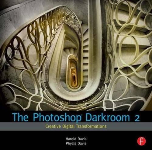 The Photoshop Darkroom 2: Creative Digital Transformations by Harold Davis (2011-02-04)