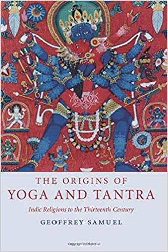 The Origins of Yoga and Tantra Paperback: Indic Religions to ...