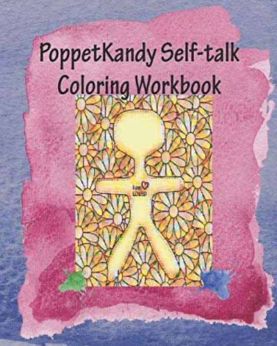PoppetKandy Self-talk Coloring Workbook: Gratitude Guided Meditative Coloring Workbook Aid In Healing Transformation