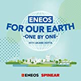 ENEOS FOR OUR EARTH ~ONE BY