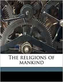 The religions of mankind: Edmund Davison Soper