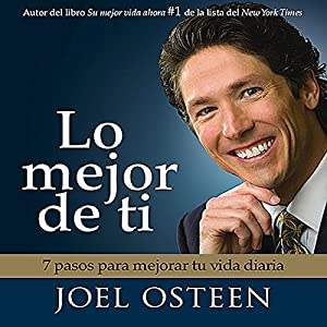 Lo Mejor De Ti [Become a Better You] Audiobook