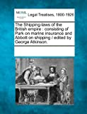 The Shipping-Laws of the British Empire, , 1241107475