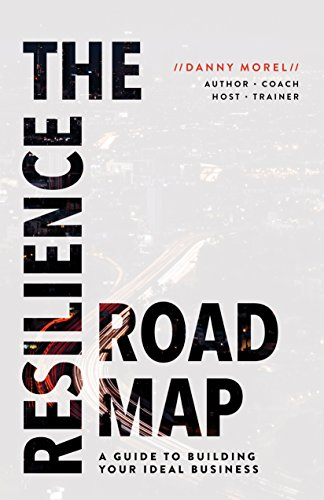 The Resilience Roadmap: A Guide to Building Your Ideal Business (Best Realtor Facebook Pages)