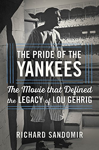 Lou Gehrig Photograph - The Pride of the Yankees: Lou Gehrig, Gary Cooper, and the Making of a Classic