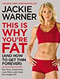 "THE NEW YORK TIMES BESTSELLER ""Being fat isn't your fault; staying fat is."" That's what Jackie Warner, America's favorite no-nonsense celebrity fitness trainer, tells her own clients, and that's why no one delivers better results than Jackie. Now for..."