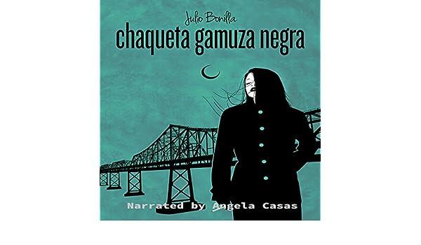 Amazon.com: Chaqueta Gamuza Negra [Black Suede Jacket] (Audible Audio Edition): Julio Bonilla, Elijah Toten, Patricia Murphy, Angela Casas, Julio: Books
