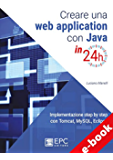 Creare una web application con Java in 24h: Implementazione step by step con Tomcat, Mysql, Eclipse