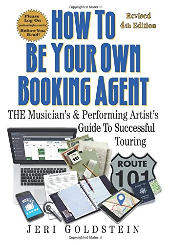How To Be Your Own Booking Agent  The Musicians   Performing Artists Guide To Successful Touring