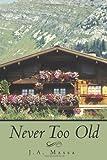 Never Too Old, J. A. Massa, 1468506951