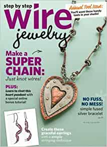 step by step wire jewelry magazine june july 2013 volume 9