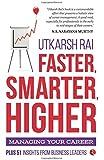 Faster, Smarter, Higher: Managing your Career