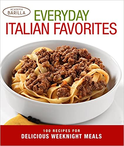 Everyday Italian Favorites: Recipes for Delicious Weeknight