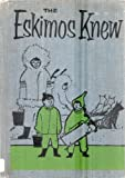 The Eskimos Knew, Tillie S. Pine and Joseph Levine, 0070500533