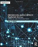 Designing Audio Effect Plugins in