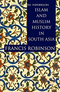 Islam and Muslim History in South Asia (Oxford India Paperbacks) by Oxford University Press