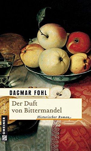 Der Duft von Bittermandel. Historischer Roman