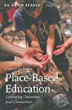 Place-Based Education : Connecting Classrooms and Communities, Sobel, David, 1935713051