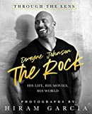 The Rock: Through the Lens: His Life, His