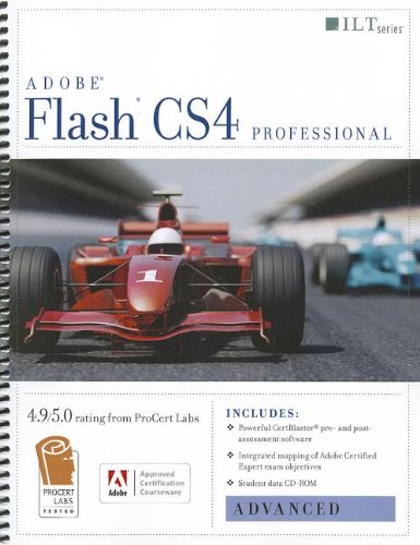 Flash Cs4 Professional: Advanced + Certblaster + Data (ILT)