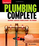 Diy Plumbing Plumbing Complete: Expert Advice from Start to Finish (Taunton's Complete)