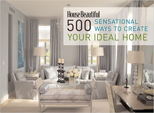 Amazon | House Beautiful 500 Sensational Ways To Create Your Ideal Home |  Kate Sloan | Decorating